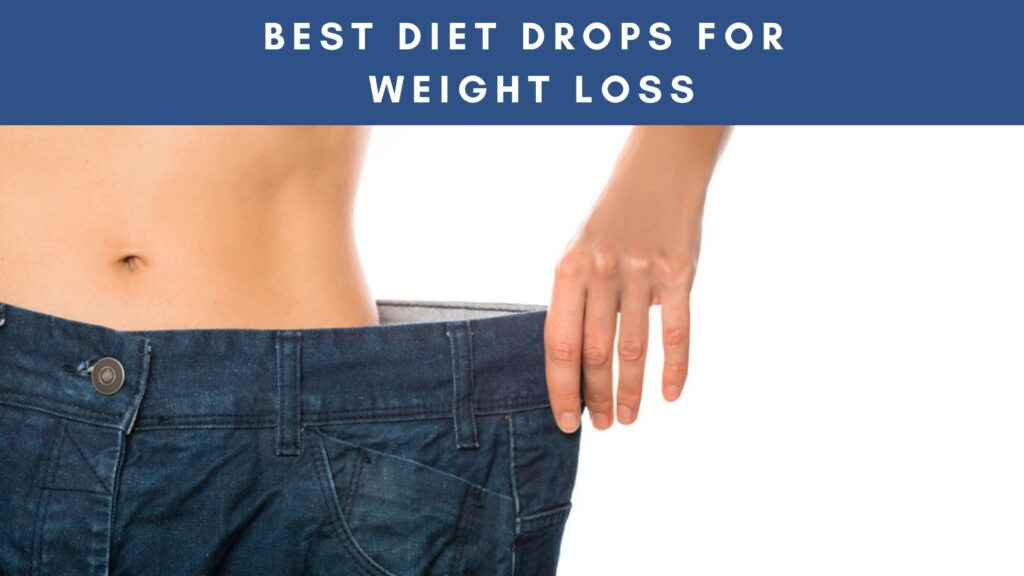 Best Diet Drops for Weight Loss