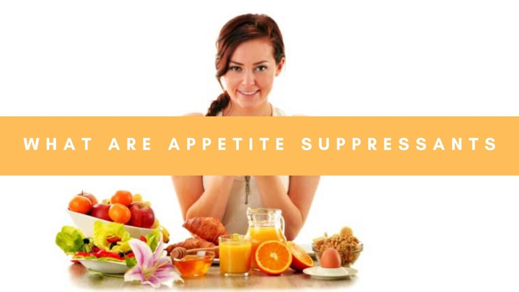 What are Appetite Suppressants