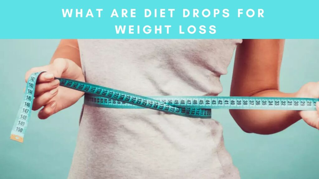 What are Diet Drops